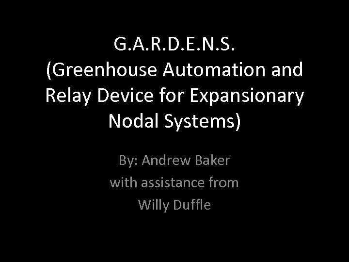 G. A. R. D. E. N. S. (Greenhouse Automation and Relay Device for Expansionary