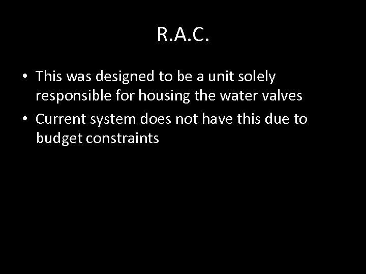 R. A. C. • This was designed to be a unit solely responsible for