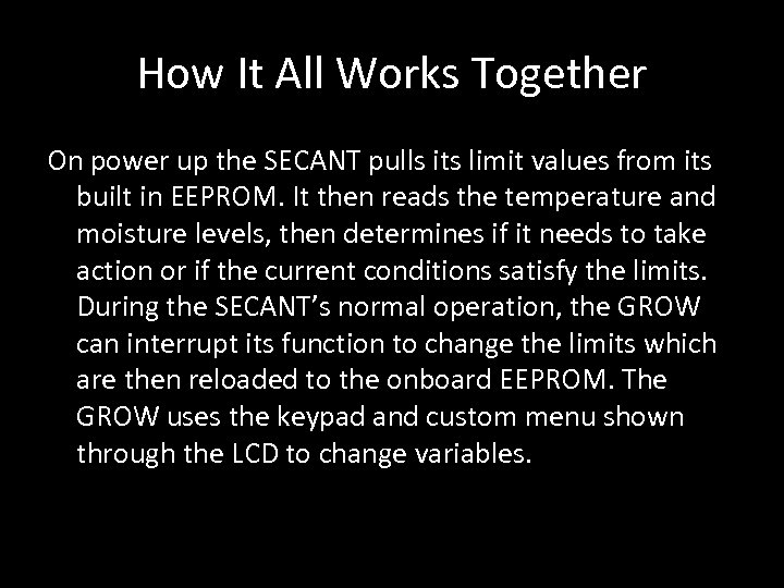 How It All Works Together On power up the SECANT pulls its limit values