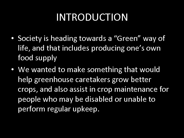 "INTRODUCTION • Society is heading towards a ""Green"" way of life, and that includes"