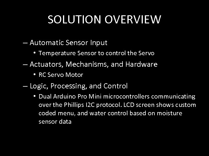 SOLUTION OVERVIEW – Automatic Sensor Input • Temperature Sensor to control the Servo –