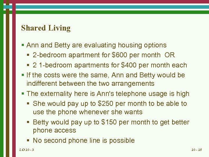 Shared Living § Ann and Betty are evaluating housing options § 2 -bedroom apartment