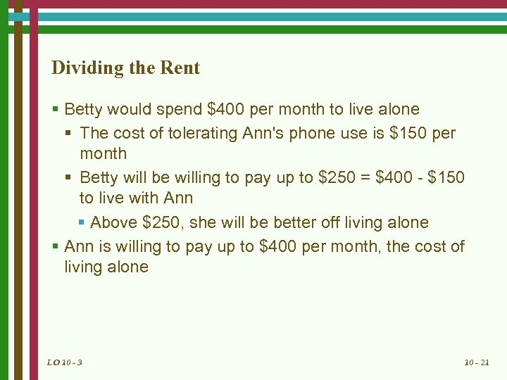 Dividing the Rent § Betty would spend $400 per month to live alone §