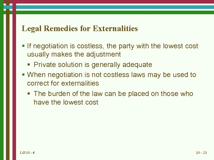 Legal Remedies for Externalities § If negotiation is costless, the party with the lowest