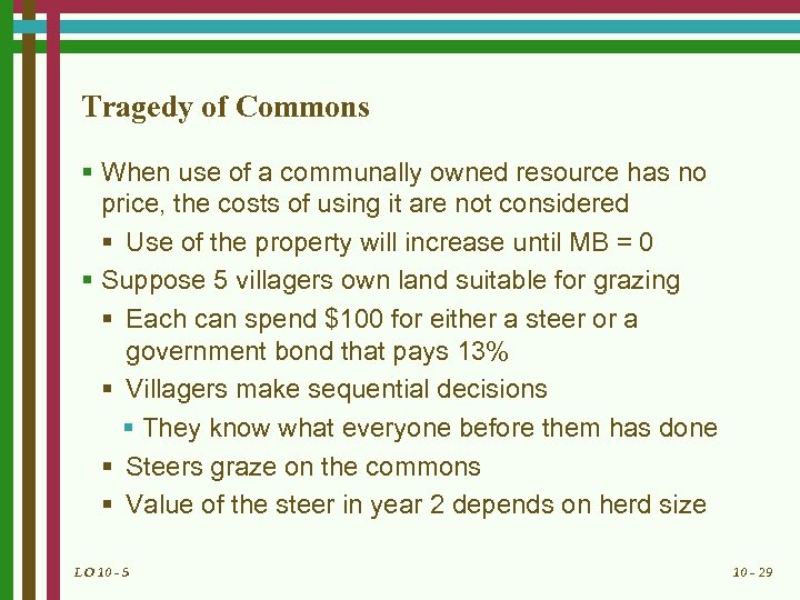 Tragedy of Commons § When use of a communally owned resource has no price,