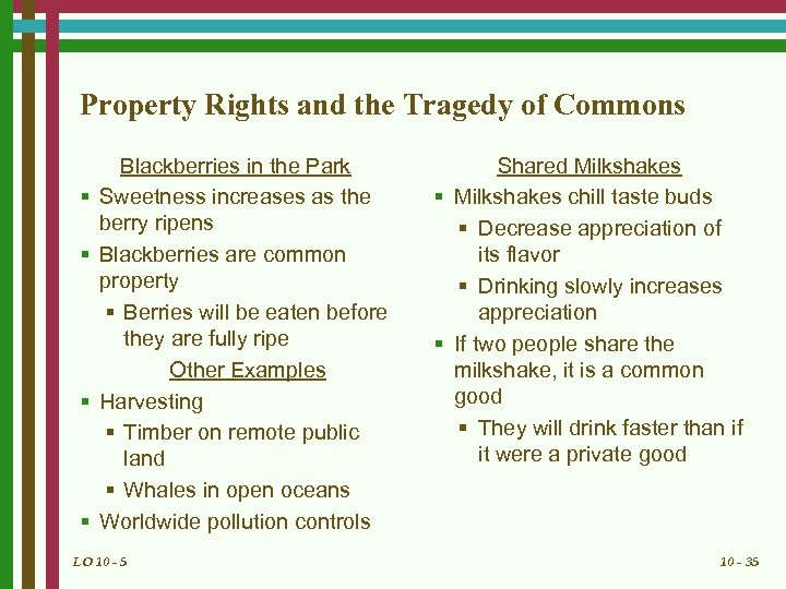 Property Rights and the Tragedy of Commons § § Blackberries in the Park Sweetness