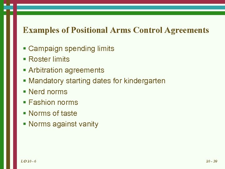 Examples of Positional Arms Control Agreements § Campaign spending limits § Roster limits §