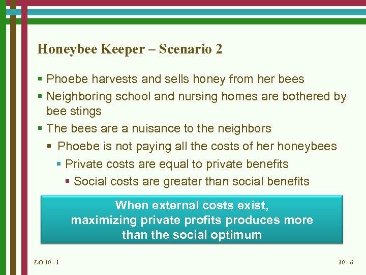 Honeybee Keeper – Scenario 2 § Phoebe harvests and sells honey from her bees