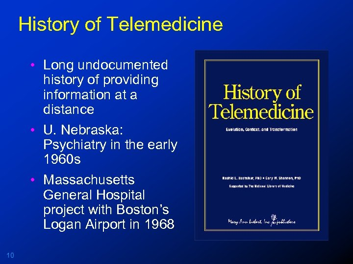 History of Telemedicine • Long undocumented history of providing information at a distance •