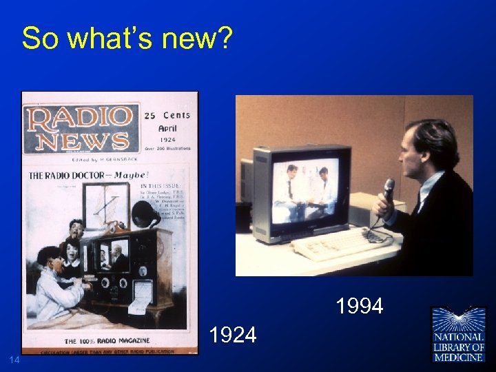 So what's new? 1994 1924 14
