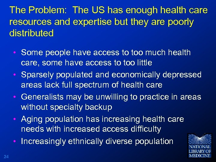 The Problem: The US has enough health care resources and expertise but they are