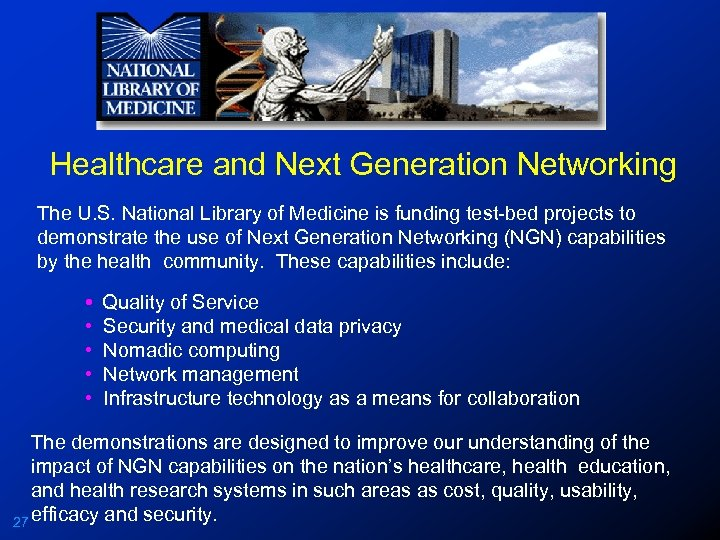 Healthcare and Next Generation Networking The U. S. National Library of Medicine is funding