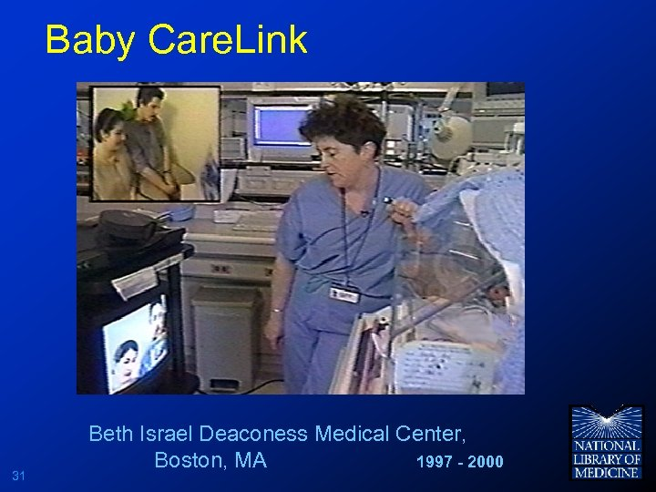 Baby Care. Link 31 Beth Israel Deaconess Medical Center, Boston, MA 1997 - 2000