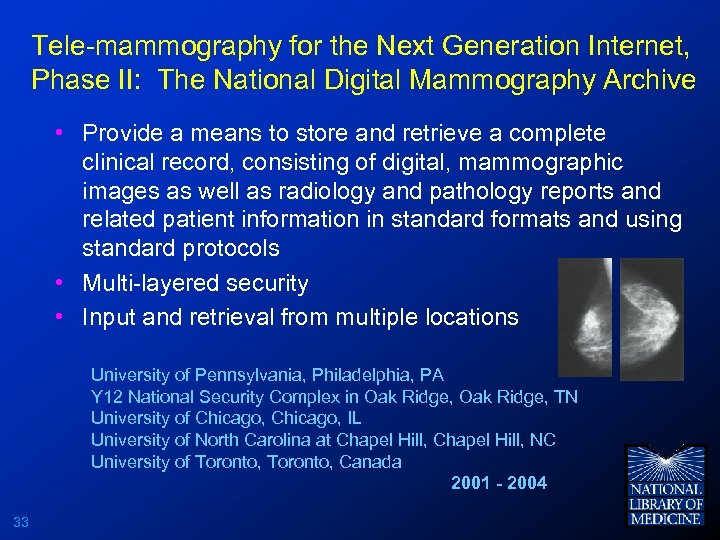 Tele-mammography for the Next Generation Internet, Phase II: The National Digital Mammography Archive •