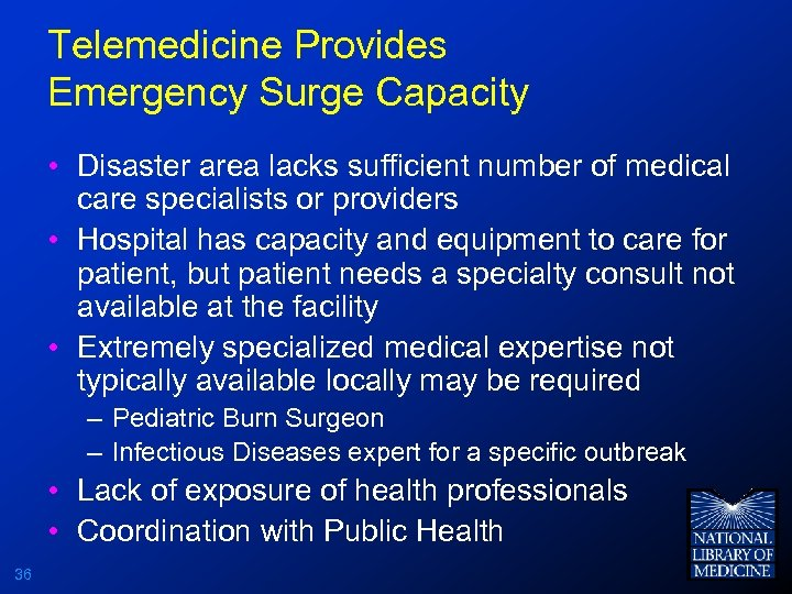 Telemedicine Provides Emergency Surge Capacity • Disaster area lacks sufficient number of medical care