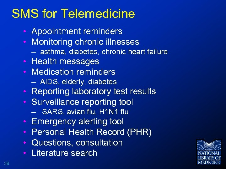 SMS for Telemedicine • Appointment reminders • Monitoring chronic illnesses – asthma, diabetes, chronic