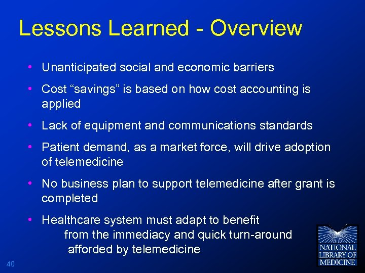 """Lessons Learned - Overview • Unanticipated social and economic barriers • Cost """"savings"""" is"""