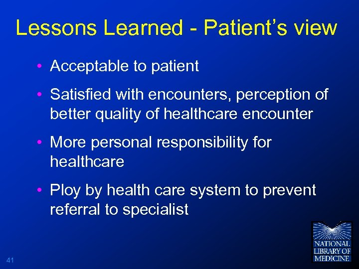 Lessons Learned - Patient's view • Acceptable to patient • Satisfied with encounters, perception