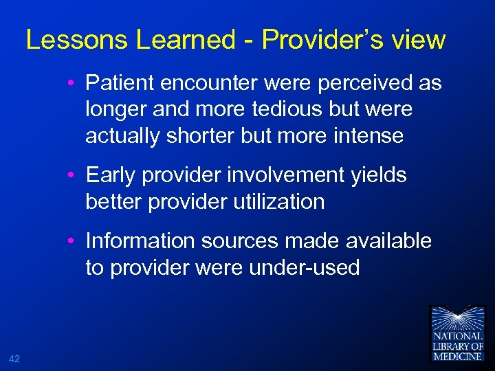 Lessons Learned - Provider's view • Patient encounter were perceived as longer and more