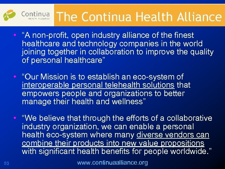 """• """"A non-profit, open industry alliance of the finest healthcare and technology companies"""