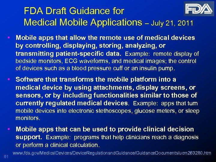 FDA Draft Guidance for Medical Mobile Applications – July 21, 2011 • Mobile apps