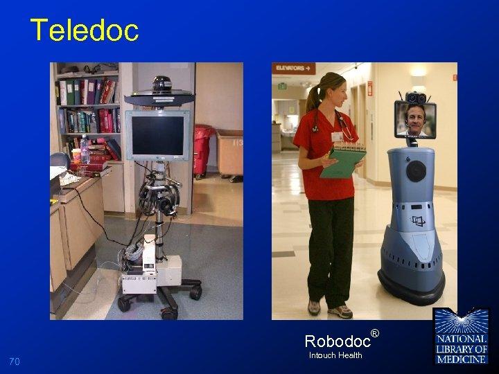 Teledoc Robodoc 70 Intouch Health ®