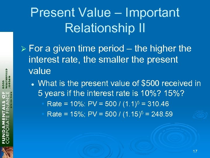 Present Value – Important Relationship II Ø For a given time period – the