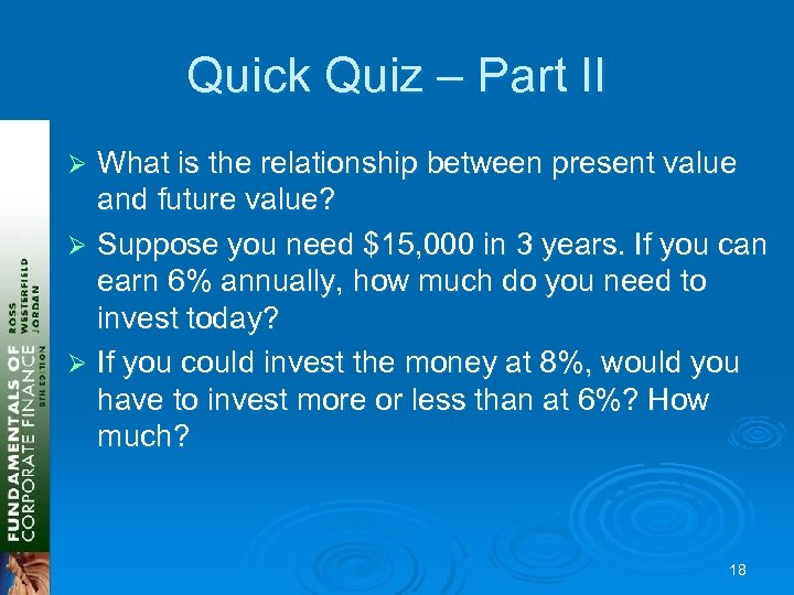 Quick Quiz – Part II What is the relationship between present value and future