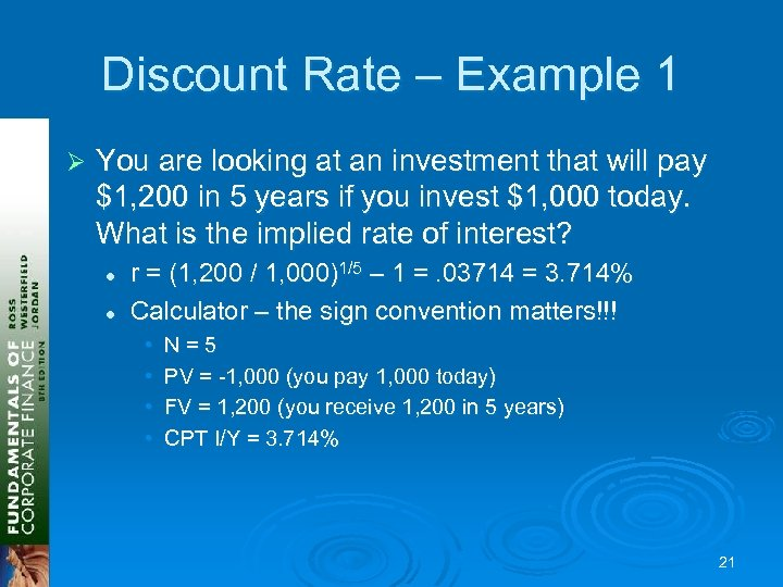 Discount Rate – Example 1 Ø You are looking at an investment that will