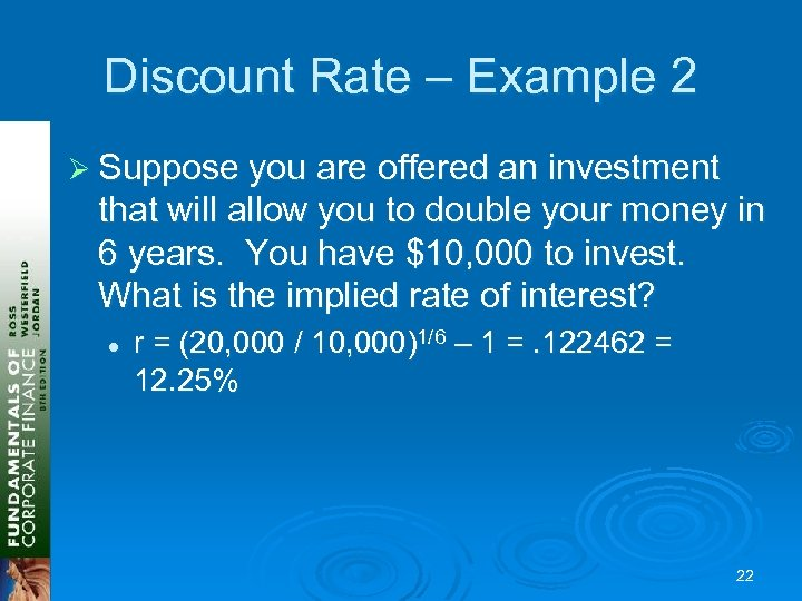 Discount Rate – Example 2 Ø Suppose you are offered an investment that will