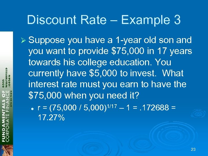 Discount Rate – Example 3 Ø Suppose you have a 1 -year old son