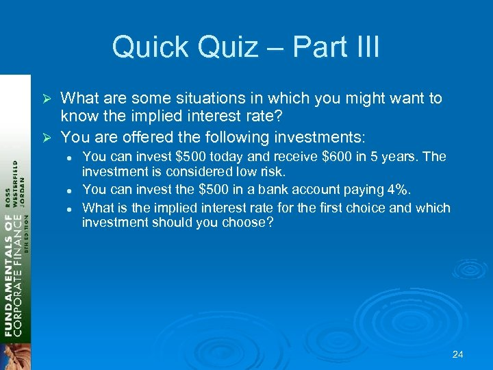 Quick Quiz – Part III What are some situations in which you might want