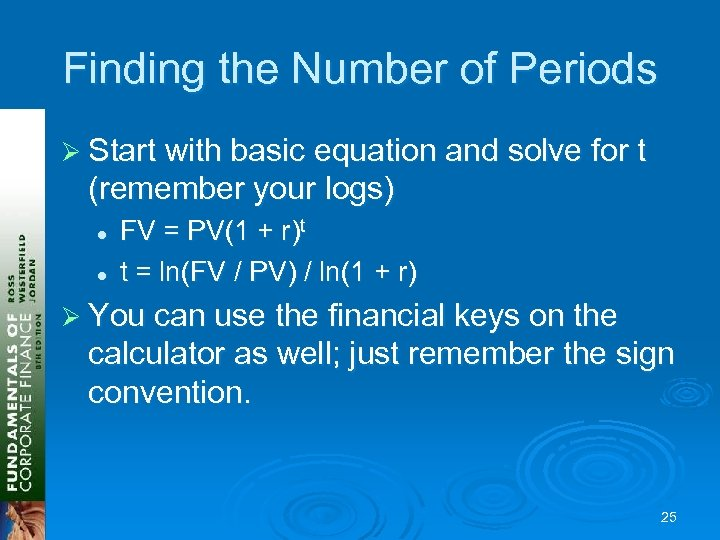 Finding the Number of Periods Ø Start with basic equation and solve for t