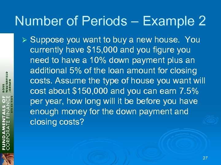 Number of Periods – Example 2 Ø Suppose you want to buy a new