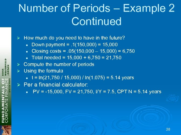 Number of Periods – Example 2 Continued How much do you need to have