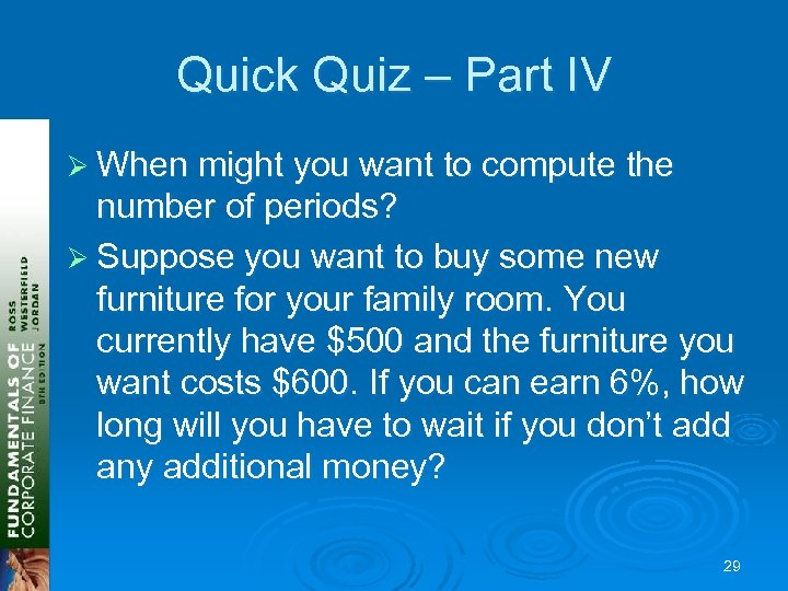 Quick Quiz – Part IV Ø When might you want to compute the number