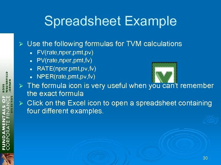 Spreadsheet Example Ø Use the following formulas for TVM calculations l l FV(rate, nper,