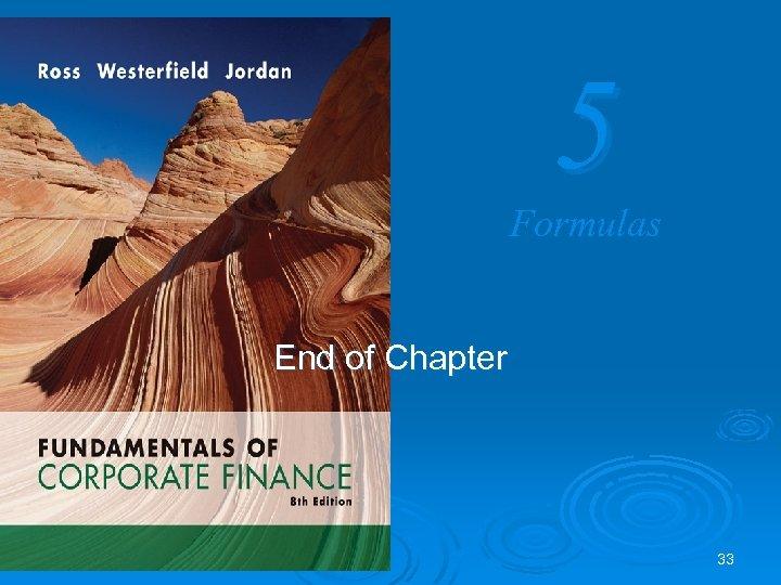 5 Formulas End of Chapter 33