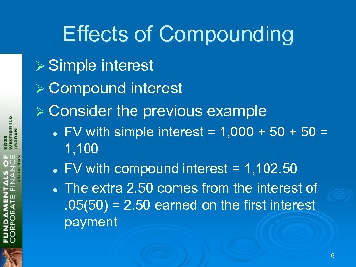 Effects of Compounding Ø Simple interest Ø Compound interest Ø Consider the previous example