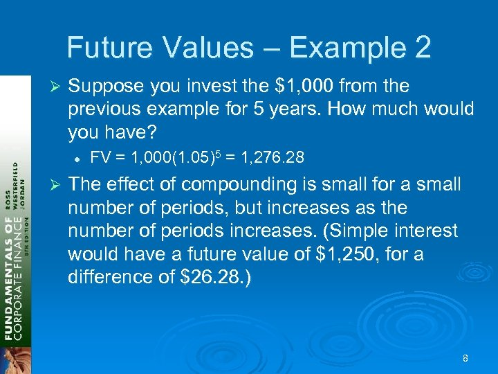 Future Values – Example 2 Ø Suppose you invest the $1, 000 from the