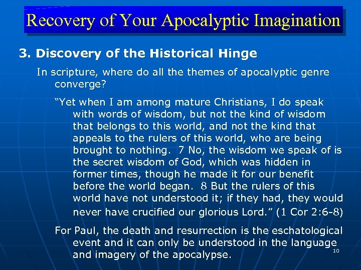Recovery of Your Apocalyptic Imagination 3. Discovery of the Historical Hinge In scripture, where