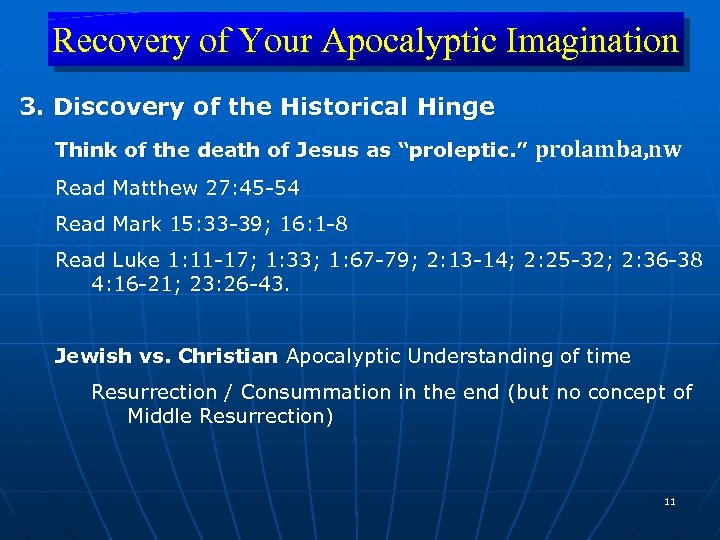 Recovery of Your Apocalyptic Imagination 3. Discovery of the Historical Hinge Think of the