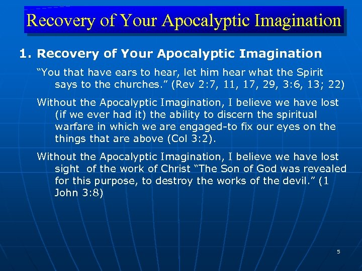 "Recovery of Your Apocalyptic Imagination 1. Recovery of Your Apocalyptic Imagination ""You that have"