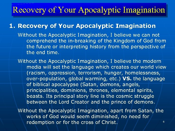 Recovery of Your Apocalyptic Imagination 1. Recovery of Your Apocalyptic Imagination Without the Apocalyptic