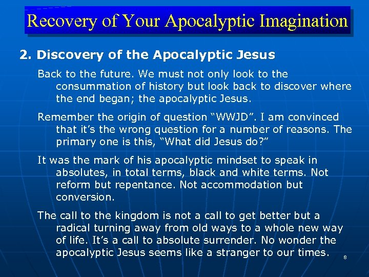 Recovery of Your Apocalyptic Imagination 2. Discovery of the Apocalyptic Jesus Back to the