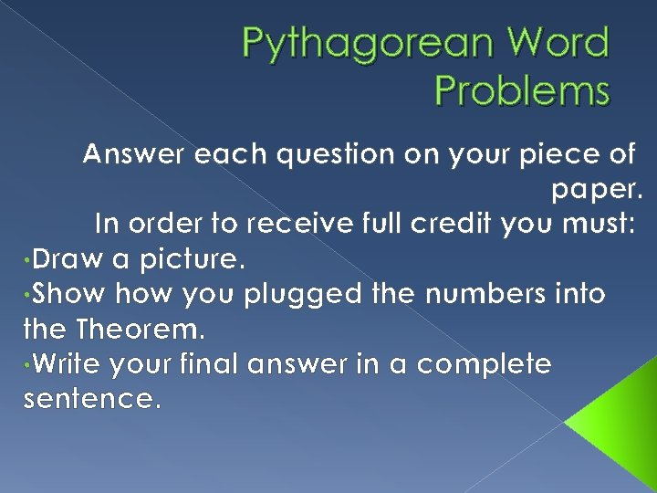 Pythagorean Word Problems Answer each question on your piece of paper. In order to