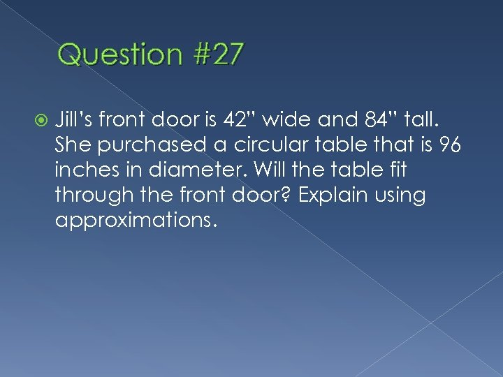 """Question #27 Jill's front door is 42"""" wide and 84"""" tall. She purchased a"""