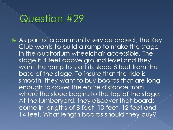 Question #29 As part of a community service project, the Key Club wants to
