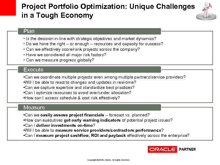 Project Portfolio Optimization: Unique Challenges in a Tough Economy Plan • Is the decision
