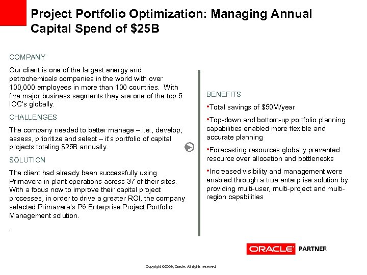 Project Portfolio Optimization: Managing Annual Capital Spend of $25 B COMPANY Our client is